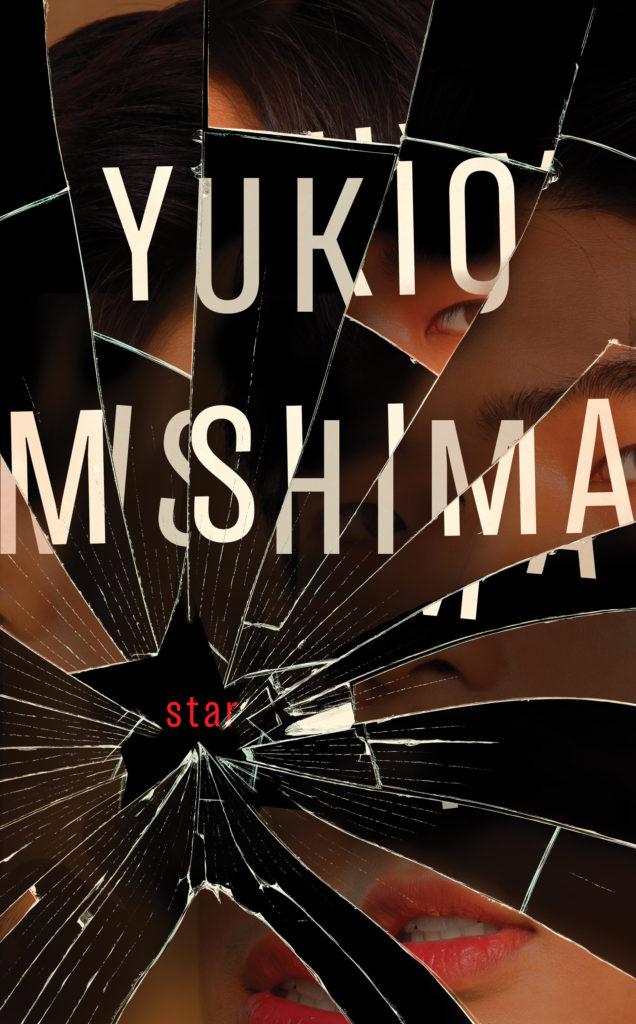 Yukio Mishima, tr. Sam Bett, <em>Star</em>, New Directions; (April 30, 2019)