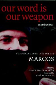 Subcomandante Marcos, Our Word Is Our Weapon