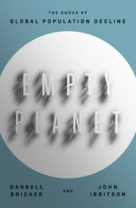 Darrell Bricker and John Ibbitson, Empty Planet: The Shock of Global Population Decline