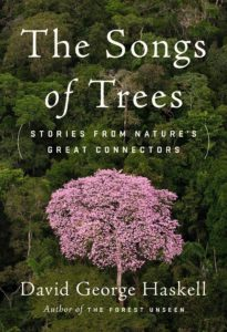 David George Haskell, The Songs of Trees
