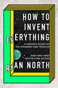 Ryan North, How to Invent Everything