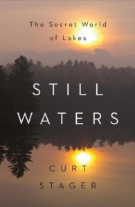 Curt Stager, Still Waters: The Secret World of Lakes