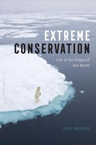 Joel Berger, Extreme Conservation: Life at the Edges of the World