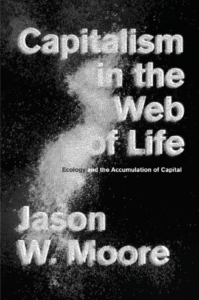 Jason W. Moore, Capitalism in the Web of Life