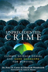 Peter Carter, Elizabeth Woodworth, Unprecedented Crime: Climate Science Denial and Game Changers for Survival