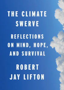 Robert Jay Lifton, The Climate Swerve