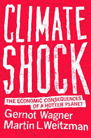 Gernot Wagner and Martin L. Weitzman, Climate Shock