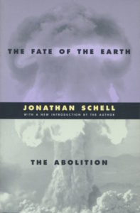 Jonathan Schell, Fate of the Earth