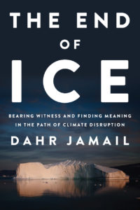 Dahr Jamail, The End of Ice