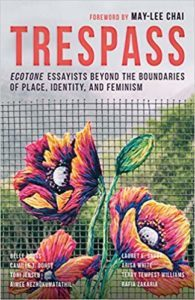 Various authors, Trespass: Ecotone Essayists Beyond the Boundaries of Place, Identity, and Feminism
