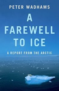 Peter Wadhams, A Farewell to Ice: A Report from the Arctic