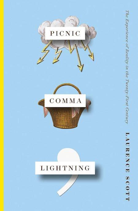 Laurence Scott, <em>Picnic Comma Lightning</em>, design by Matt Dorfman, Art Direction by Ingsu Liu (Norton, May 28)