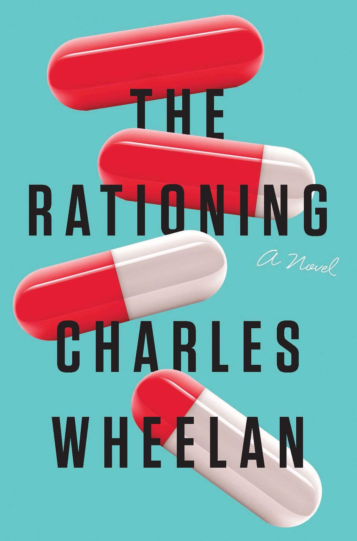 Charles Wheelan, <em>The Rationing</em>, design by Jason Ramirez, Art Direction by Sergei Korolko (Norton, May 21)