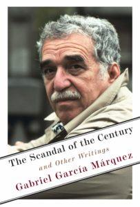 Gabriel García Márquez,The Scandal of the Century