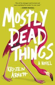 kristen arnett mostly dead things