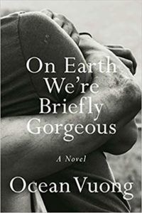 Ocean Vuong On Earth We're Briefly Gorgeous