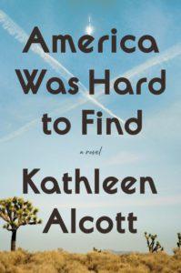 Kathleen Alcott,America Was Hard to Find