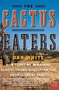 Dan White, The Cactus Eaters