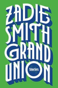 Zadie Smith, Grand Union
