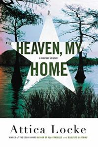 Attica Locke, Heaven My Home