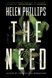 Helen Phillips, The Need (July 9)