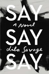 Lila Savage, Say Say Say