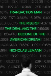 Nicholas Lemann, Transaction Man