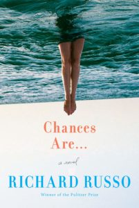 Richard Russo, Chances Are...