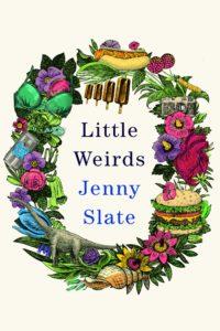 Jenny Slate, Little Weirds