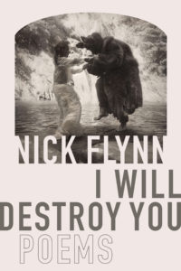 Nick Flynn, I Will Destroy You