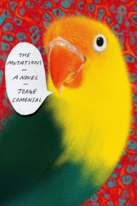 Jorge Comensal, tr. Charlotte Whittle, The Mutations