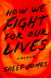 Saeed Jones, How We Fight for Our Lives