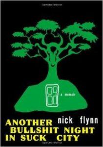 Nick Flynn, Another Bullshit Night in Suck City