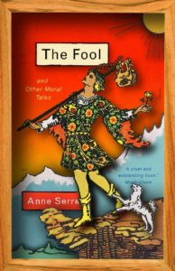 Anne Serre, tr. Mark Hutchinson, The Fool and Other Moral Tales