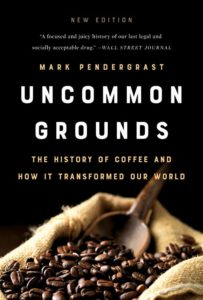 Mark Pendergrast,Uncommon Grounds