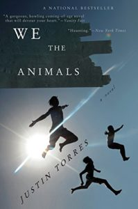 Justin Torres, We the Animals