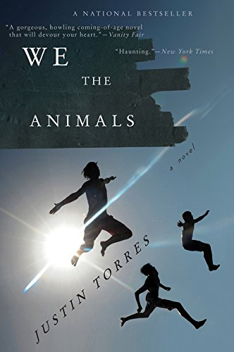 Justin Torres, We the Animals