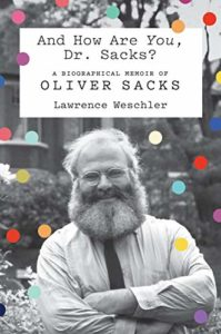 and how are you, dr. sacks lawrence weschler