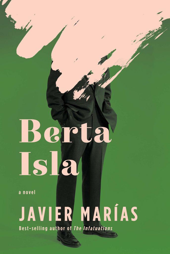 Javier Marías,<em>Berta Isla</em>; design by Kelly Blair (Knopf, August 6)
