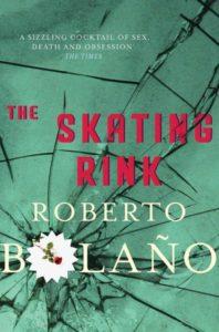 Roberto Bolaño, The Skating Rink