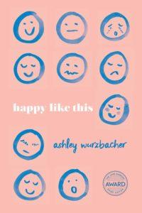 Ashley Wurzbacher, Happy Like This