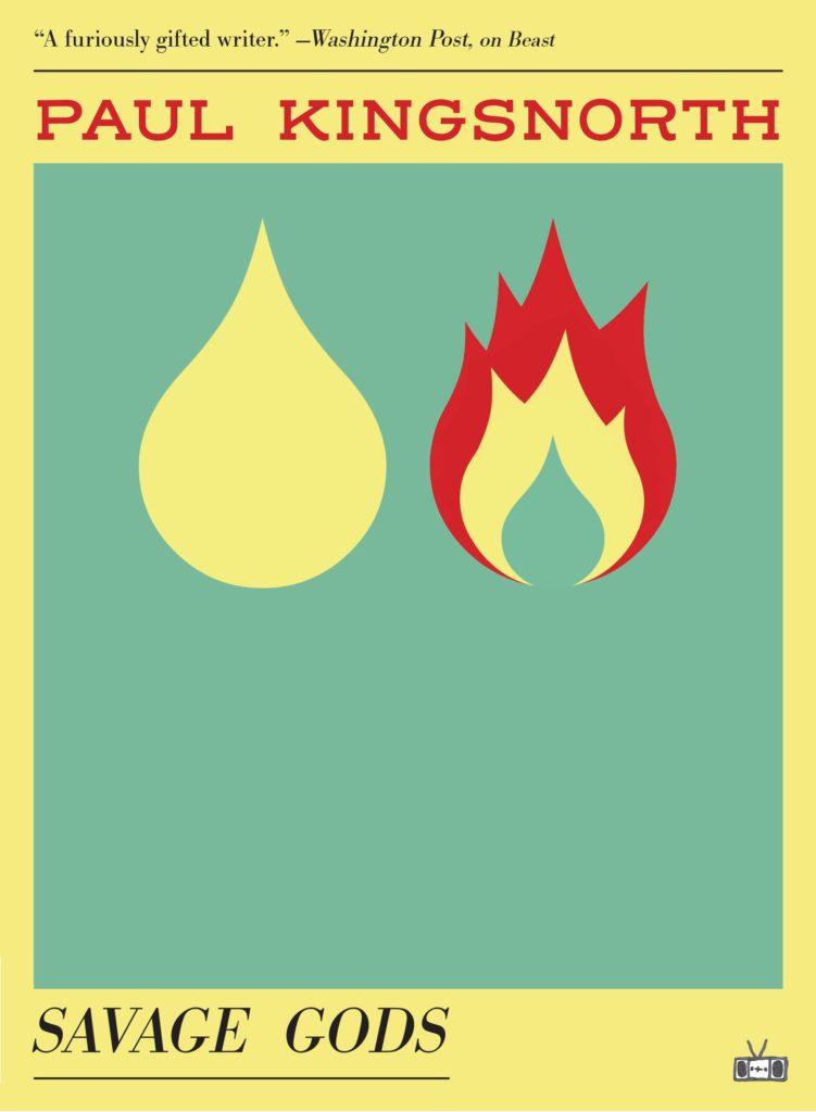 Paul Kingsnorth, <em>Savage Gods</em>; design by Two Dollar Radio (Two Dollar Radio, September 17)