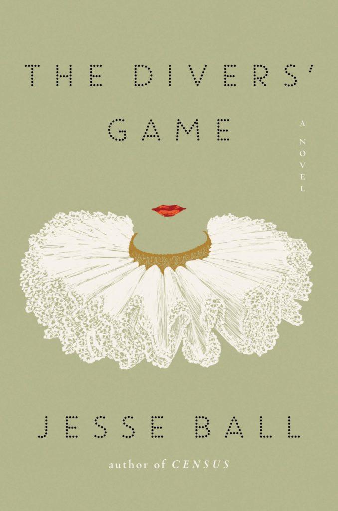 Jesse Ball, <em>The Divers' Game</em>; design by Sara Wood (Ecco, September 10)