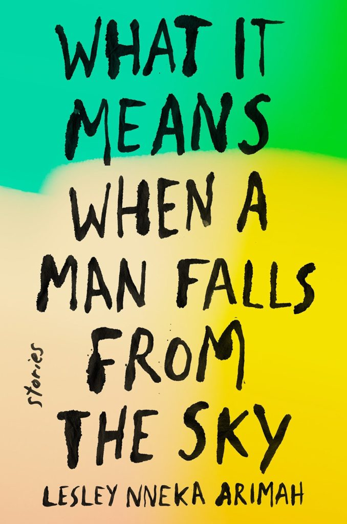 Lesley Nneka Arimah,What It Means When a Man Falls from the Sky