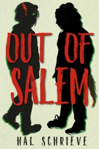Hal Schrieve, Out of Salem