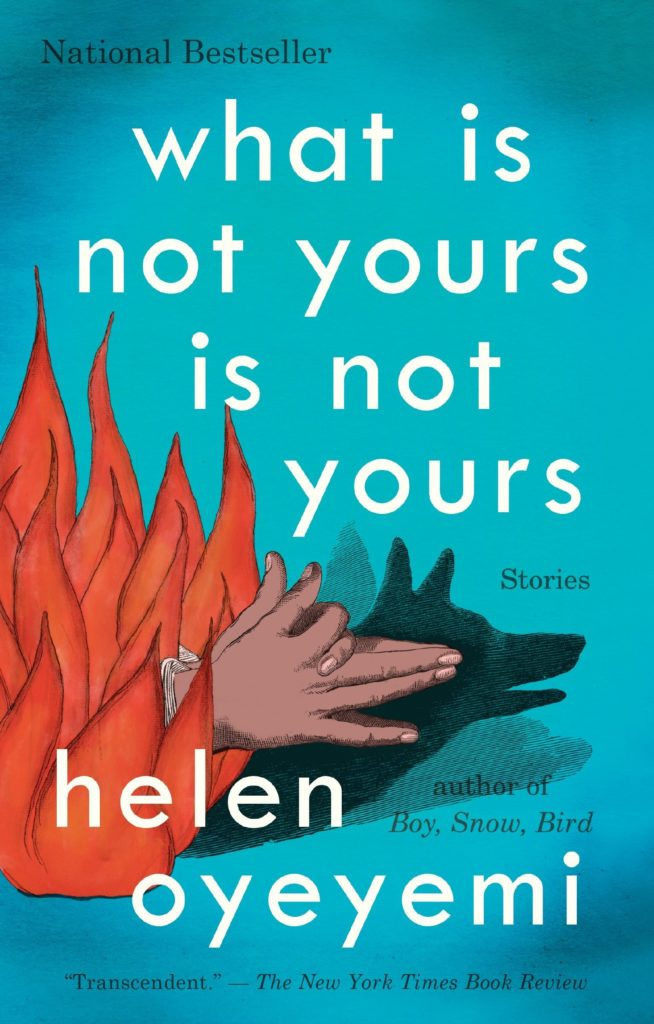 Helen Oyeyemi,What Is Not Yours Is Not Yours
