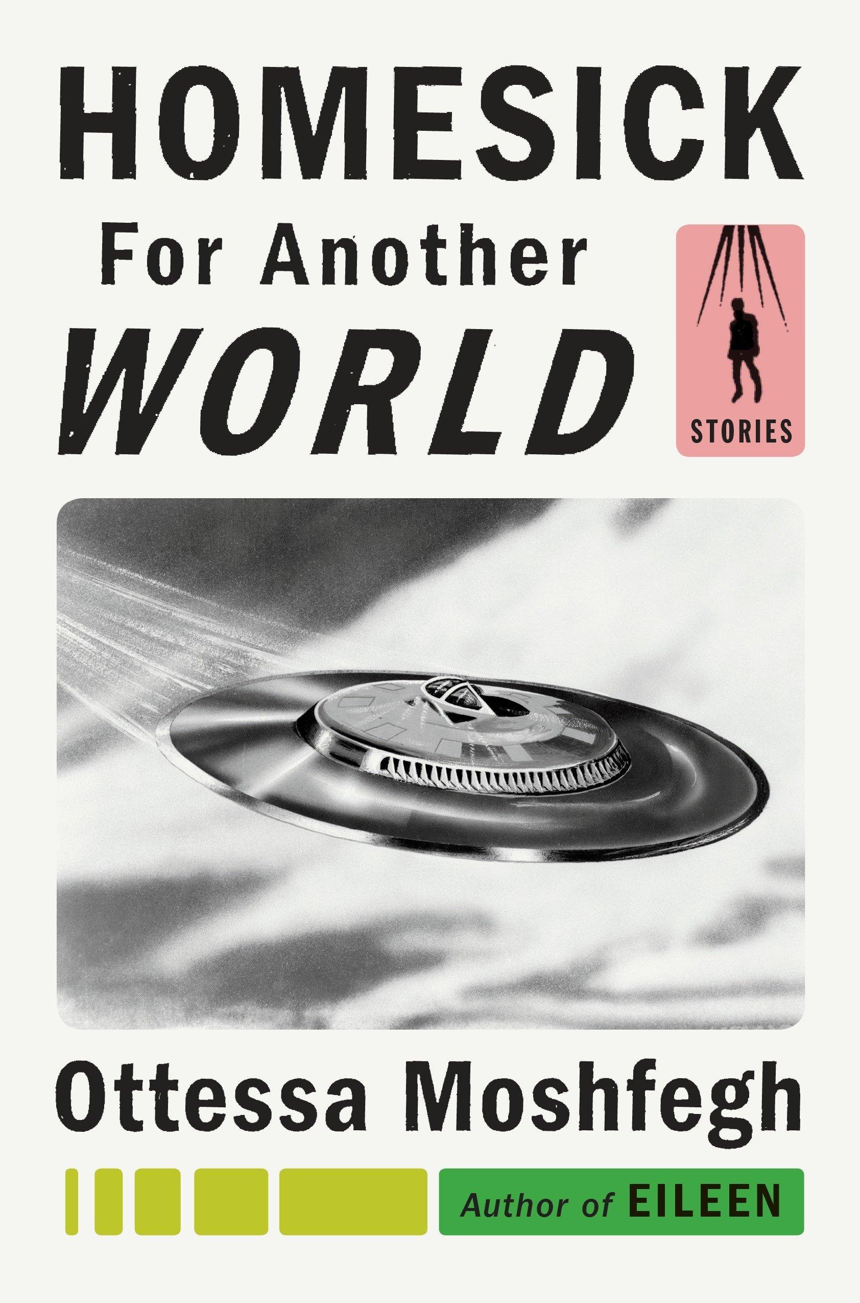 homesick for a better world ottessa moshfegh