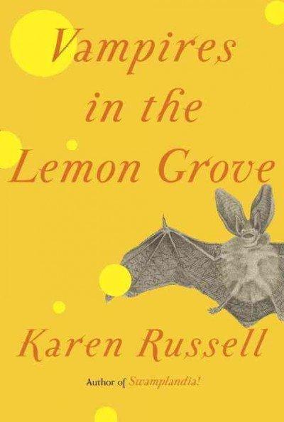 Karen Russell, Vampires in the Lemon Grove
