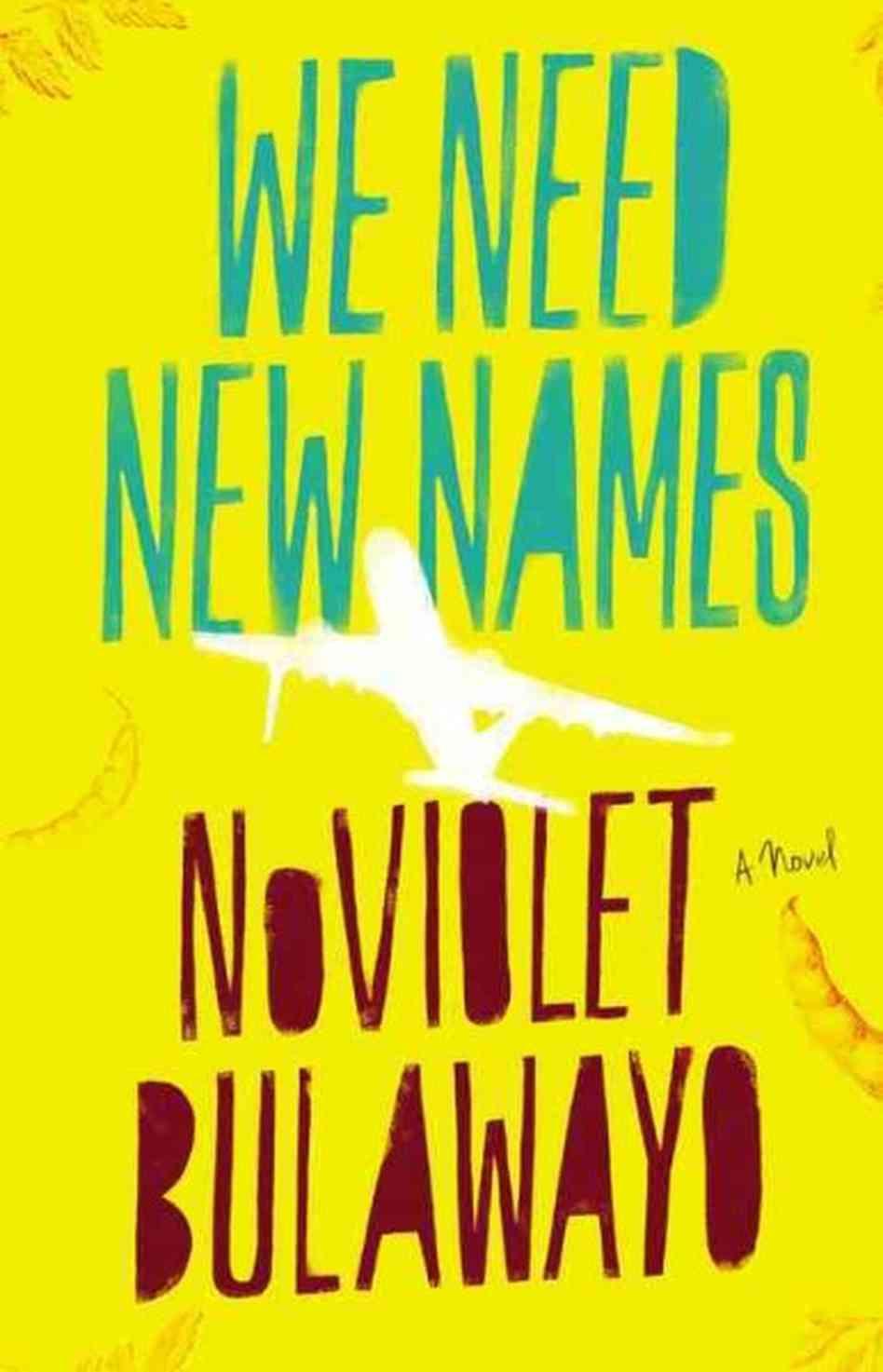 NoViolet Bulawayo, We Need New Names (2013)