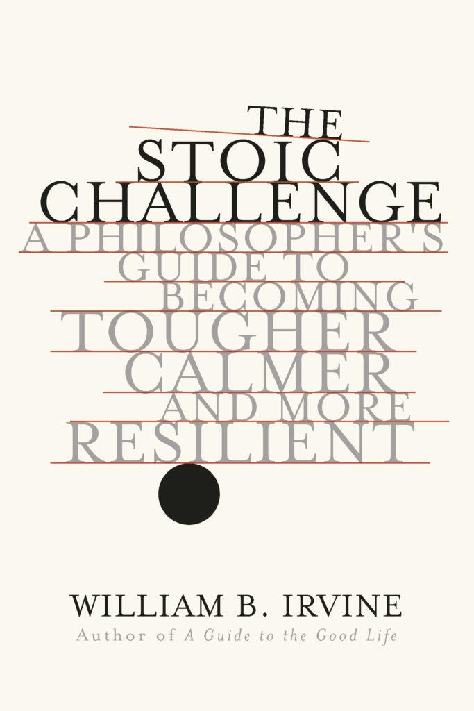 William B. Irvine, <em>The Stoic Challenge</em>; design by Jared Oriel, art direction by Sarahmay Wilkinson (W.W. Norton, September 3)